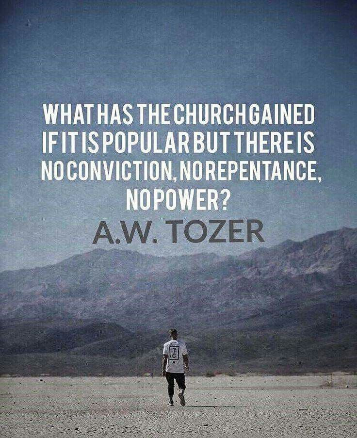 A W Tozer Quotes christian quotes | A.W. Tozer quotes | false church | false  A W Tozer Quotes