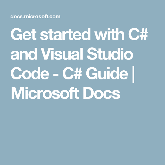 Get Started With C And Visual Studio Code C Guide Microsoft Docs Coding Visual Get Started