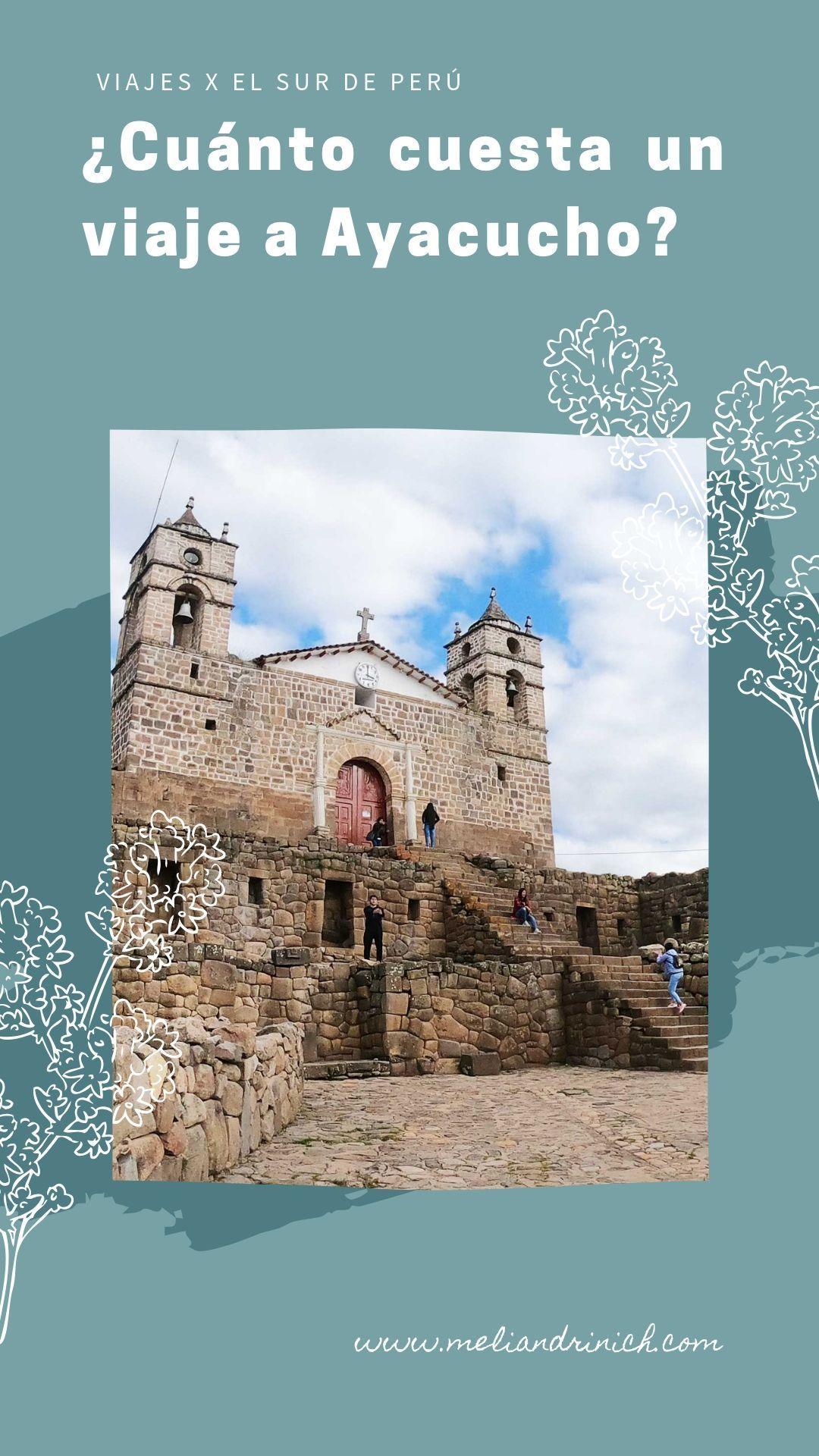 Cuanto Cuesta Un Viaje A Ayacucho Con Imagenes Viajes
