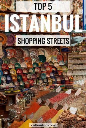 The Top 5 Shopping Streets in Istanbul, Turkey