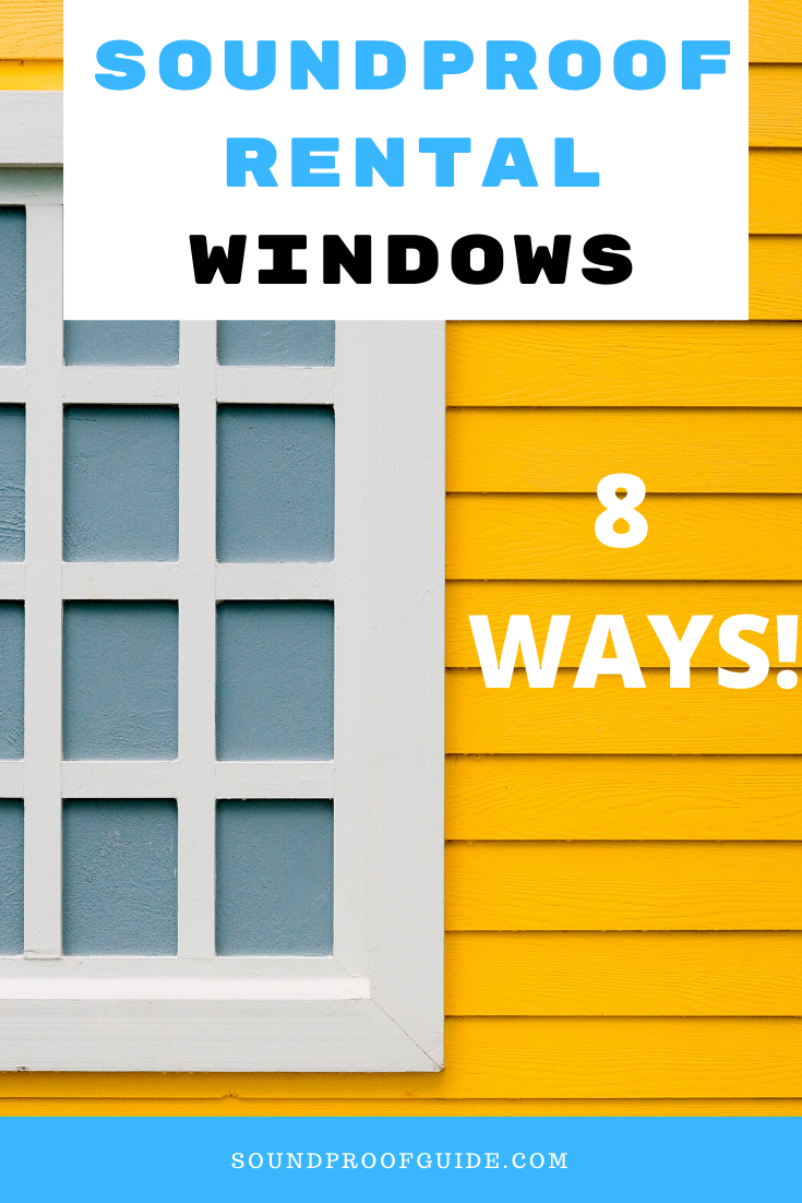How To Soundproof A Window In A Rental Cheap Easy Diy In 2020 Sound Proofing Window Cost Soundproof Windows