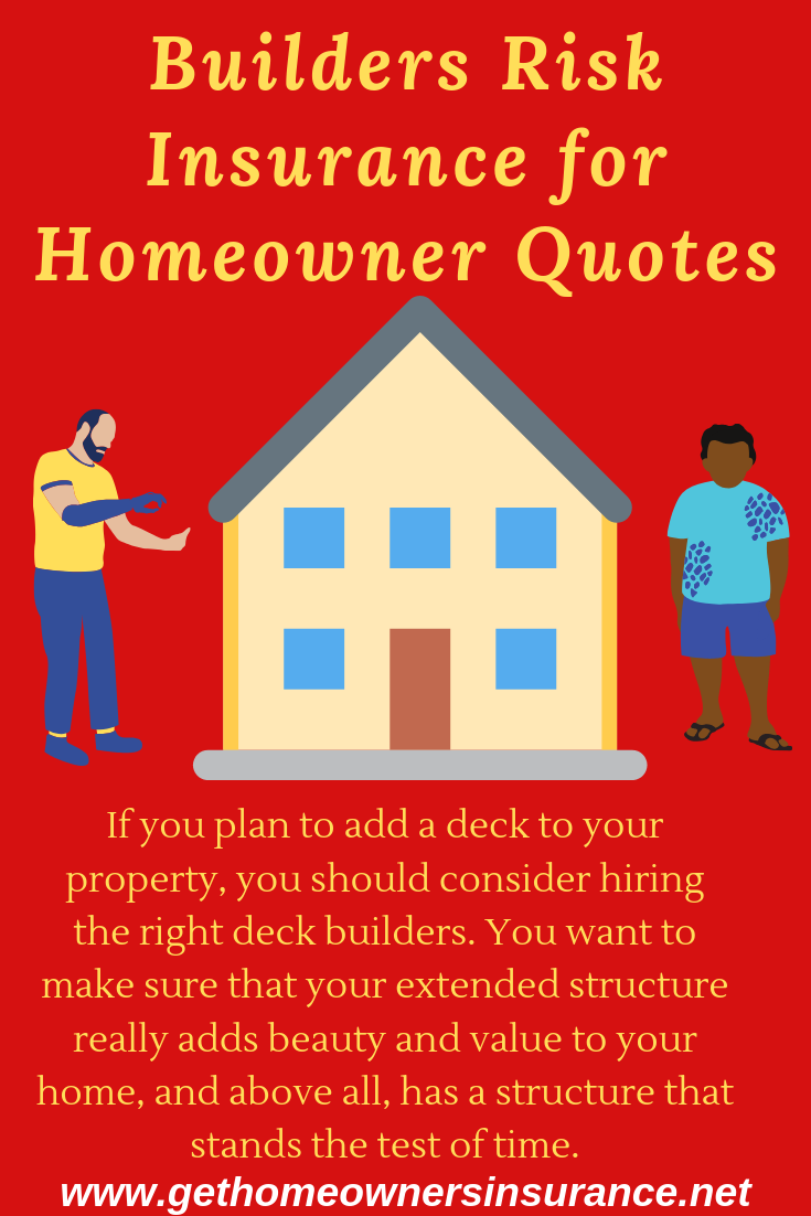 Builders Risk Insurance For Homeowner Quotes If You Plan To Add A