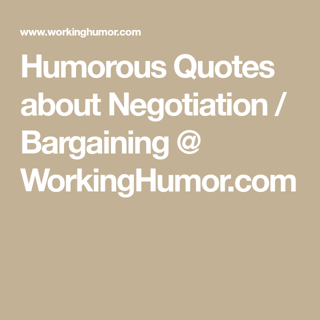 Humorous Quotes About Negotiation Bargaining