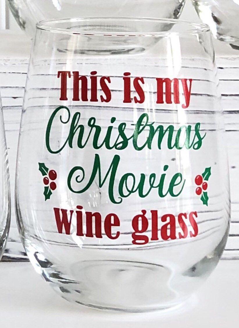 This is my Christmas Movie Wine Glass/Holiday Wine Glass/Christmas and Wine/Christmas Gift for Her/Xmas Wine Glass
