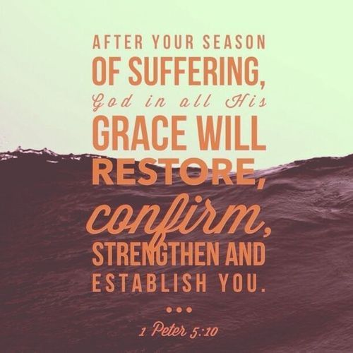 1 Peter 5:10 purpose in suffering better to come Bible verse ...