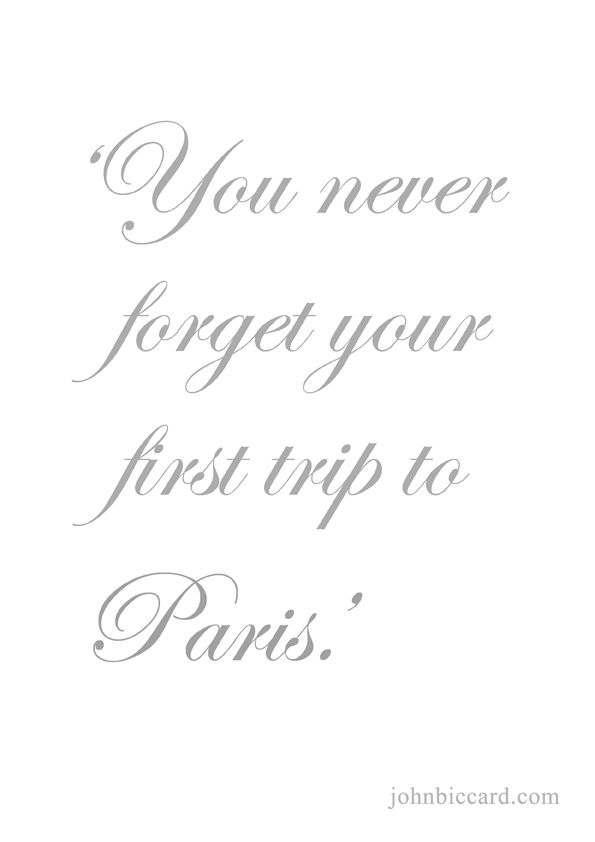 You Never Forget Your First Trip To Paris With Images Paris Quotes
