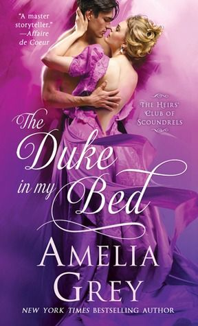The Duke In My Bed Heirs Club Of Scoundrels Trilogy 1