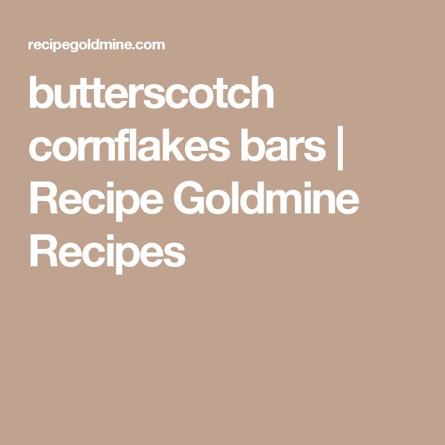 butterscotch cornflakes bars | Recipe Goldmine Recipes