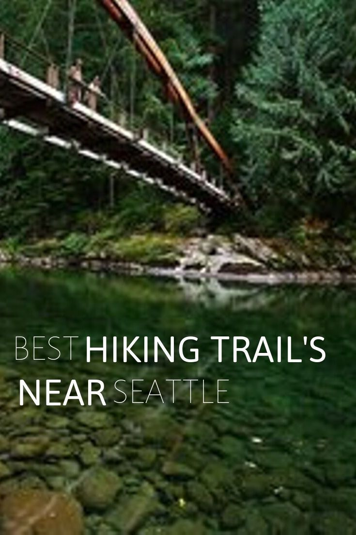 Best Hiking Trails Near Seattle #hikingtrails