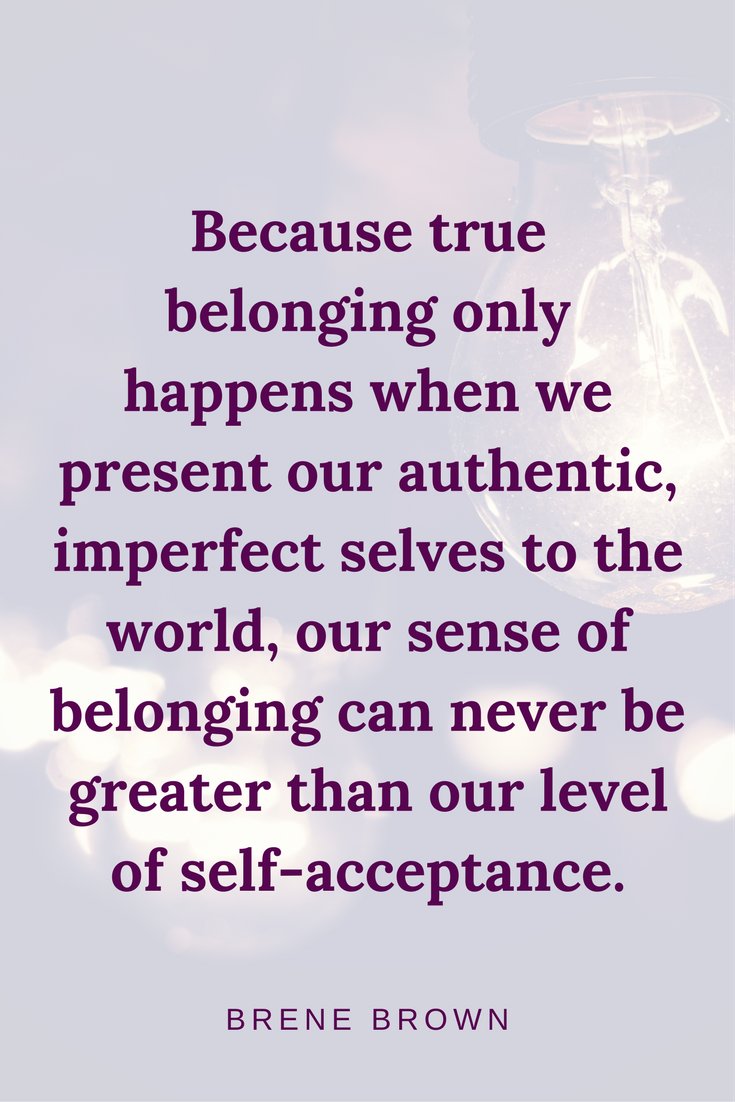 Acceptance Quotes Shadow  Light Invitation Page  Acceptance Quotes Brene Brown .