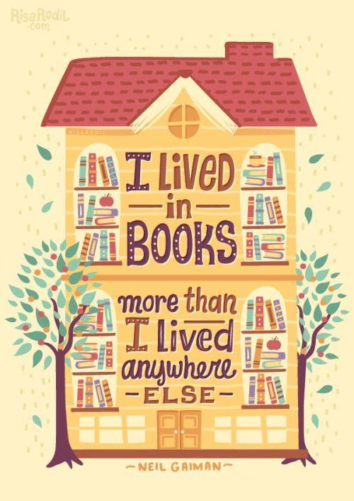 """""""I lived in books more than I lived anywhere else."""" Neil Gaiman"""
