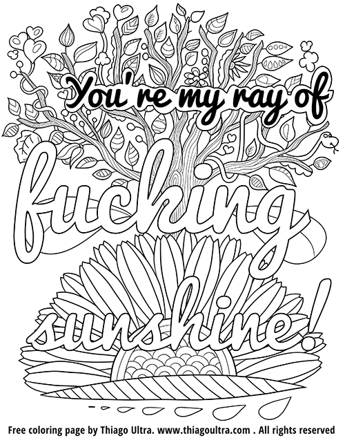 Colouring For Adult Suggestions : Youre my ray of fucking sunshine! u2013 free coloring page
