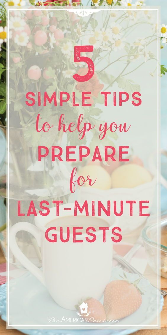 5 Simple Tips to Help You Prepare for Last-Minute Guests; Hospitality Tips; Welcoming Guests; Preparing Your Home for Company #hospitality #gather