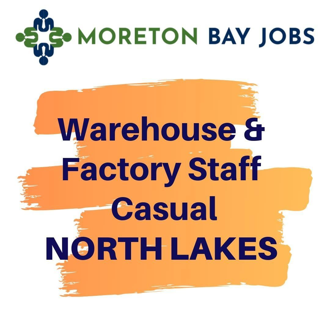 Warehouse factory staff casual north lakes order