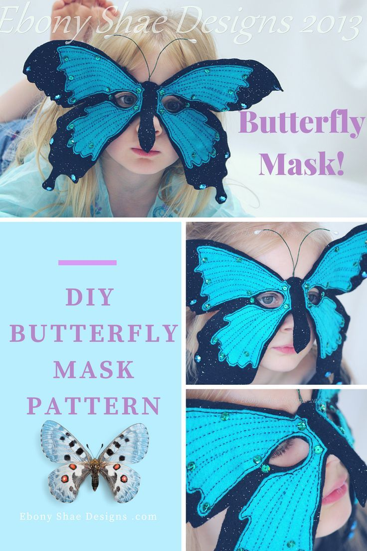 Make Your Own Elegant Butterfly Mask. Great For Halloween, Parties Or The  Dress Up Box. Hand Sewing, Easy Project. Or A Great Way To Do The Hungry ...