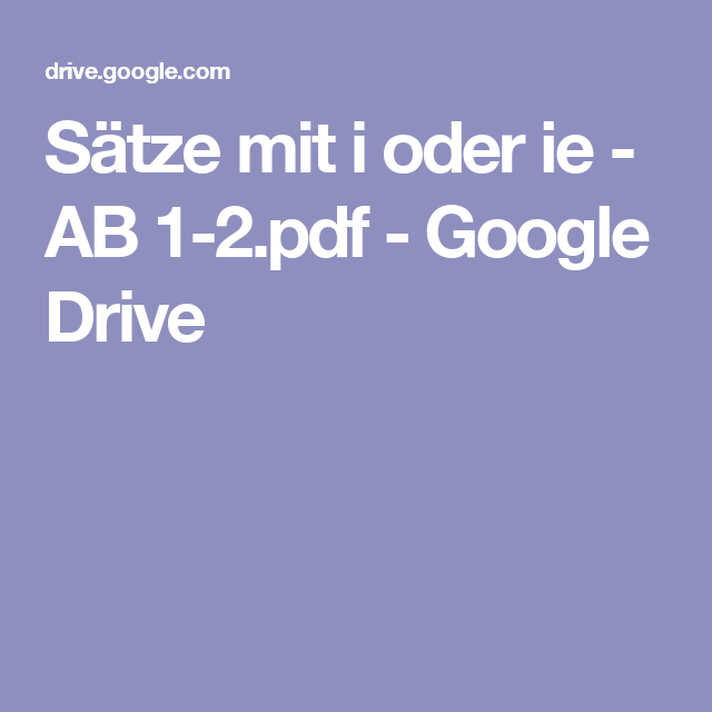 Sätze mit i oder ie - AB 1-2.pdf - Google Drive | Lerntherapie ...