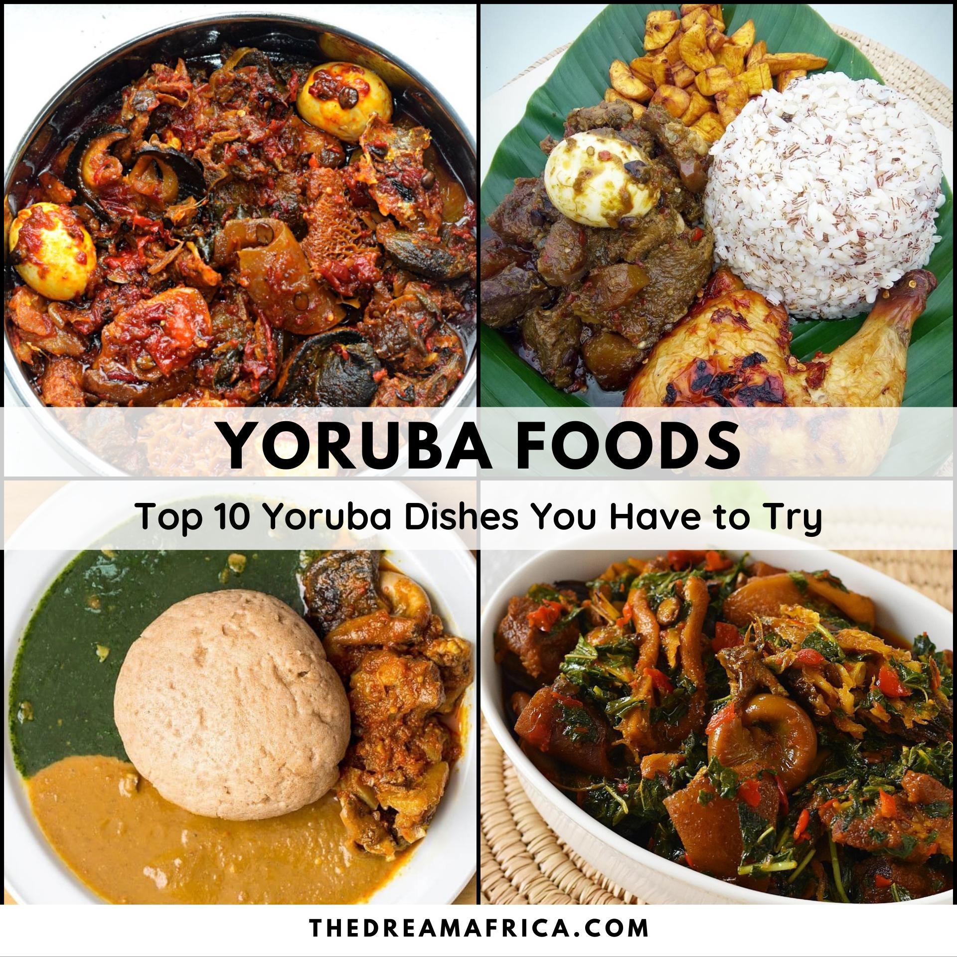 Yoruba Food Top 10 Yoruba Dishes To Try African Cooking Nigerian Food Nigerian Recipes