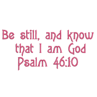 Psalm 46:10 Be Still and Know free machine embroidery design
