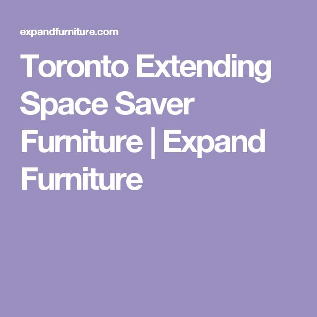 space saving furniture toronto. Toronto Extending Space Saver Furniture | Expand Space Saving Furniture Toronto