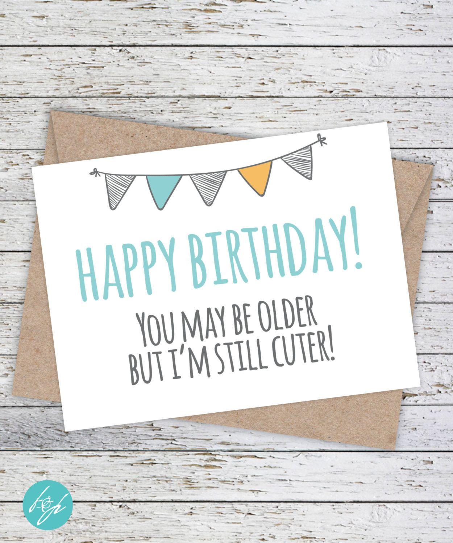 Funny Birthday Card Brother Birthday Sister Birthday Older
