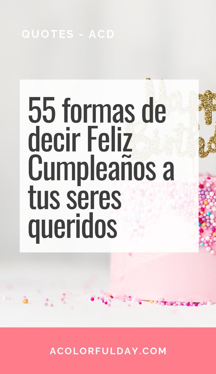 55 Frases De Feliz Cumpleaños O Cumpleaños Feliz Frases Para Felicitar Cumpleaños Frases De Feliz Cumpleaños Frases Para Felicitar