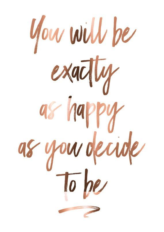 Motivational Copper Wall art / You will be exactly as happy as you decide to be / Foiled copper print / Australian designed artist print #dietmenu