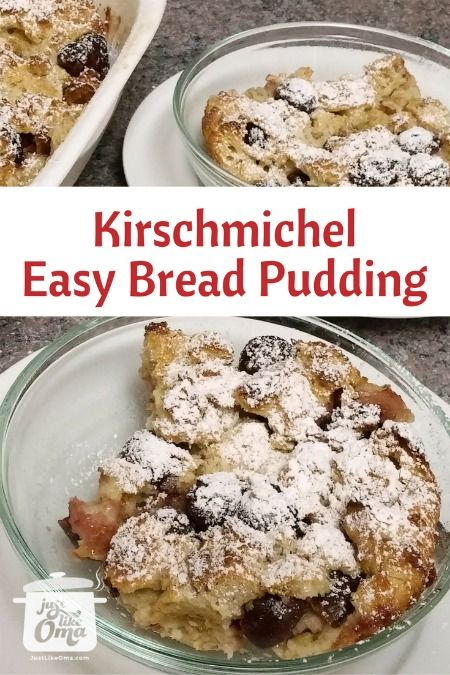Kirschenmichel easy bread pudding made just like oma kirschenmichel is an easy bread pudding thats popular in southern germany recipe httpquick german recipeseasy bread puddingml forumfinder Images