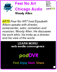 #ARTS #PODCAST  Fear No Art Chicago Audio    Woody Allen    LISTEN...  http://podDVR.COM/?c=3dc0772c-5e16-3985-a852-e9f79ed423ef