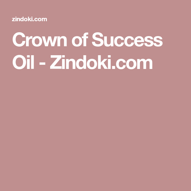 Crown of Success Oil - Zindoki com | Conjure | The conjuring