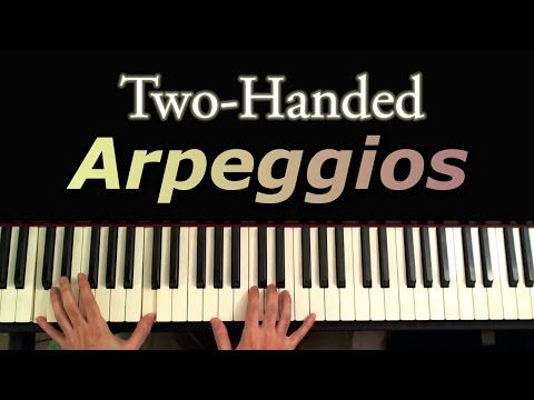 Two Handed Arpeggios A Piano Tutorial Youtube Piano Pinterest
