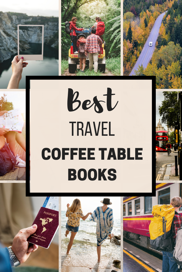 Best Travel Coffee Table Books To Inspire You Right Now World On