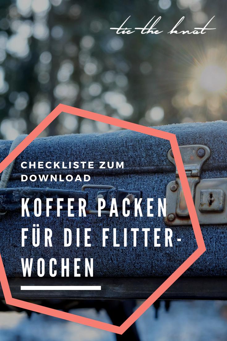 Checkliste Koffer Packen Fur Die Flitterwochen Das Muss Mit In Den Honeymoon Koffer Packen Packen Flitterwochen