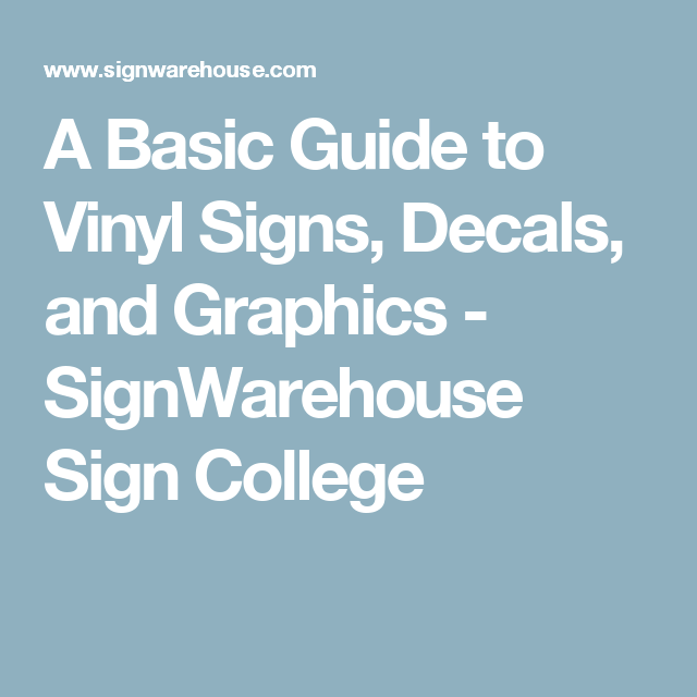 A Basic Guide To Vinyl Signs Decals And Graphics SignWarehouse - A basic guide to vinyl decals