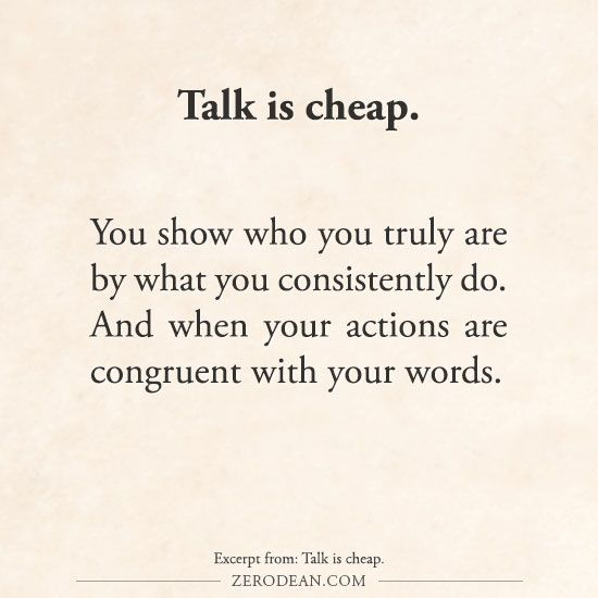 Talk is cheap. (BLOG) Zero Dean thinks… | Cheap quotes, Actions speak  louder than words, Quotes to live by