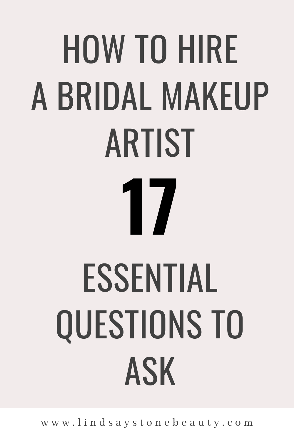 How to hire a Bridal Makeup Artist: 17 ESSENTIAL questions you need to ask!