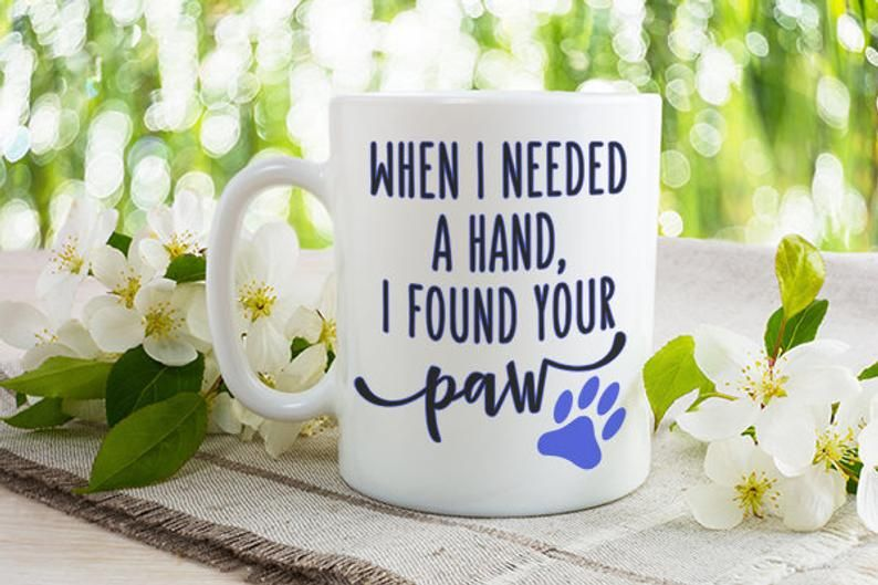 When I Needed A Hand I Found Your Paw Dishwasher Safe Mugs