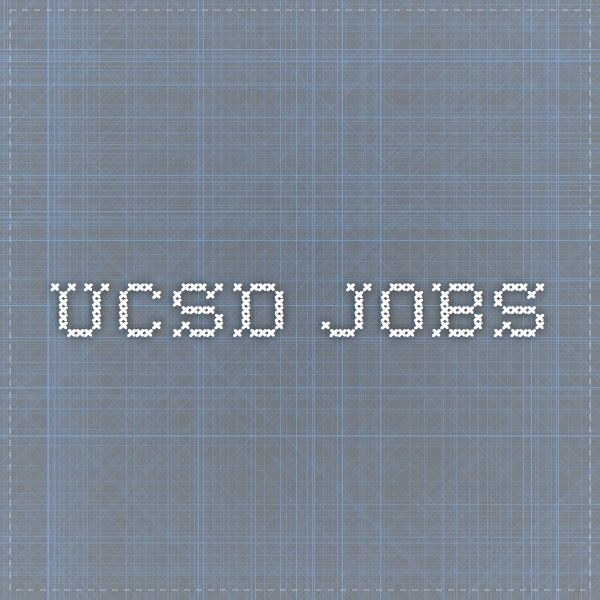 Ucsd Jobs Job Job Search How To Apply