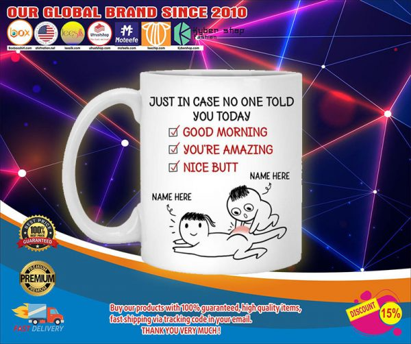 Just In Case No One Told You Today Mug In 2021 Told You So Mugs Mug Printing
