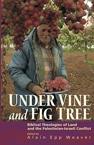 Download free Under Vine and Fig Tree: Biblical Theologies of Land and the Palestinian-Israeli Conflict pdf