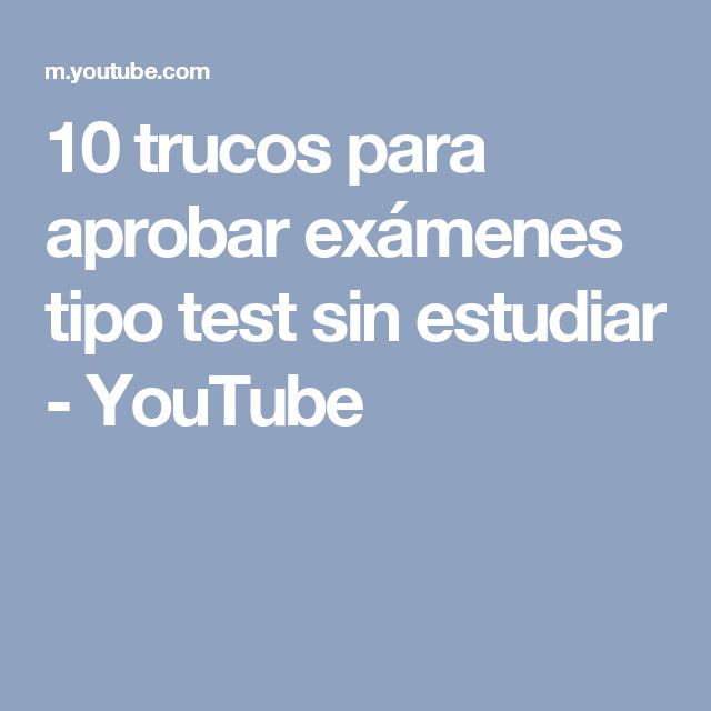 10 Trucos Para Aprobar Exámenes Tipo Test Sin Estudiar Youtube Ahorrar Espacio Espacio Trucos
