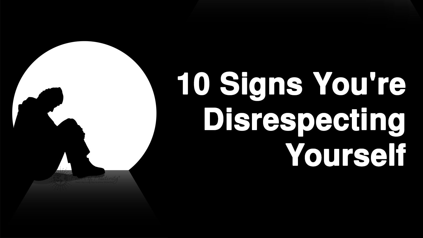 10 Signs You Re Disrespecting Yourself