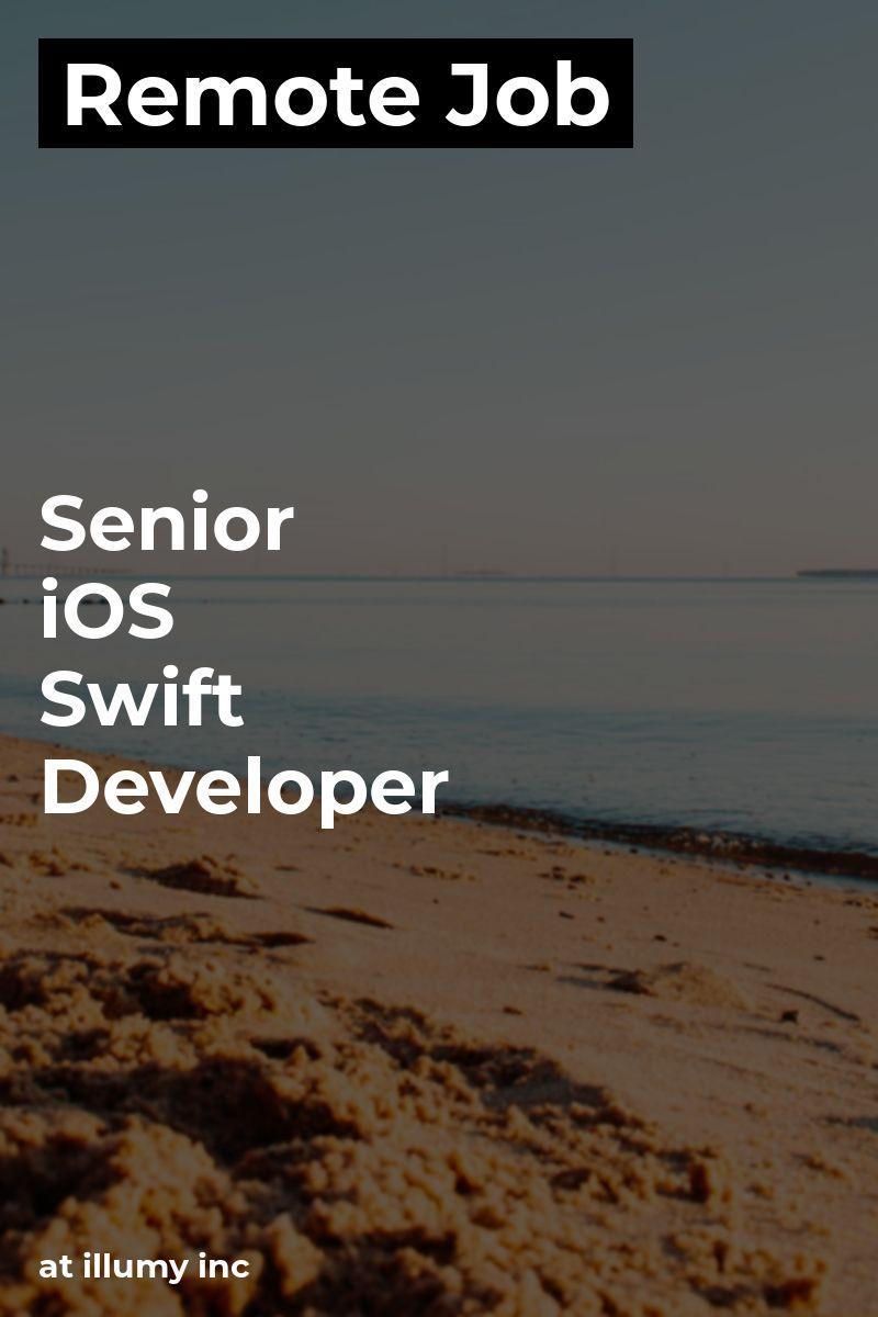 Remote Senior iOS Swift Developer at illumy inc ios
