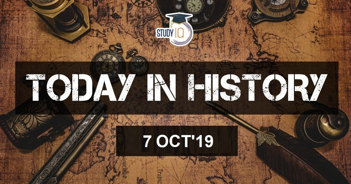 7th Oct What Happened Today In History? Today in