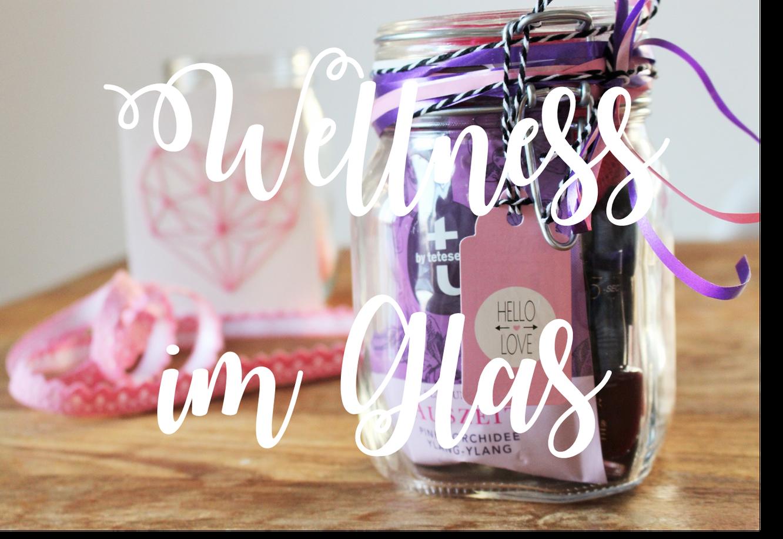 diy geschenkidee wellness im glas basteln. Black Bedroom Furniture Sets. Home Design Ideas
