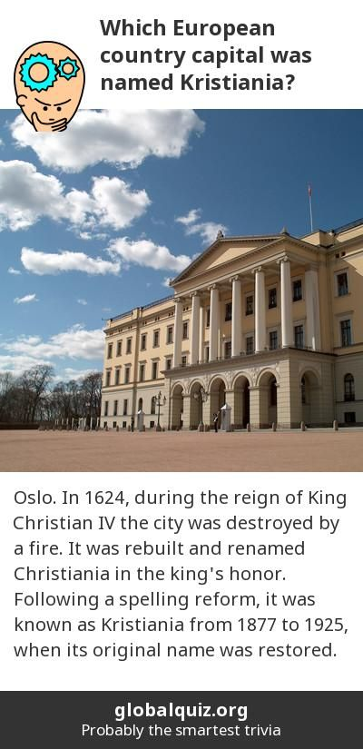 Which European Country Capital Was Named Kristiania Oslo In 1624 During The Reign Of King Christian Iv The City Was Dest European Countries Country Capitals