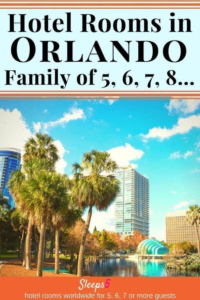Orlando Hotel Family Rooms for 5, 6, 7, 8 Disney World