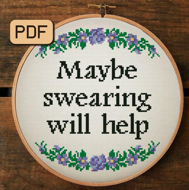 Maybe Swearing Will Help Cross Stitch Kit Starter Cross Stitch Kit For Beginners Sayings Cross Stitch Chart Funny Quotes Cross Stitch Kit