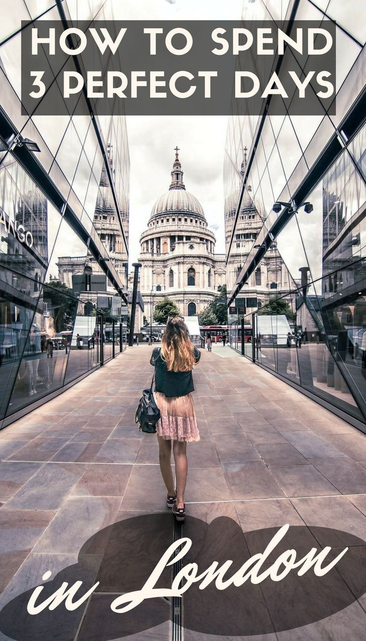 How to spend three perfect days in London. Your ultimate guide and itinerary for spending 72 hours in the UK capital city!
