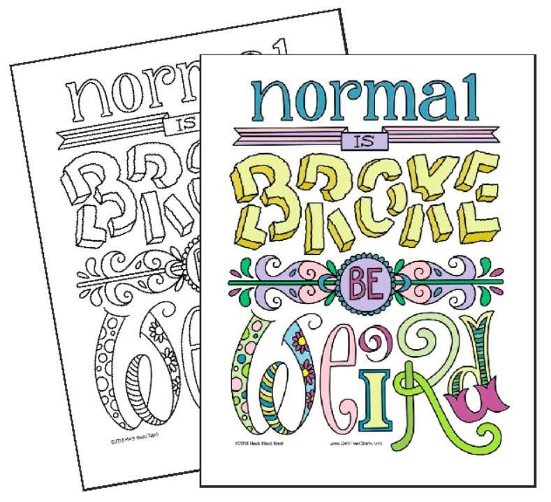 Normal Is Broke Be Weird Coloring Page Debt Free Charts