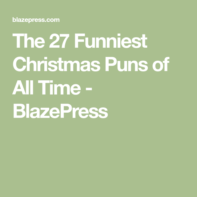 The 27 Funniest Christmas Puns of All Time | Christmas puns and ...